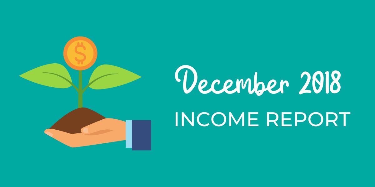 December 2018 Income Report | Second Income Report