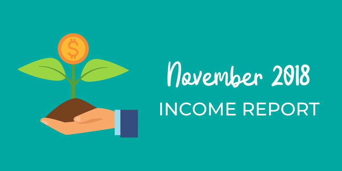 November 2018 Income Report | First Income Report